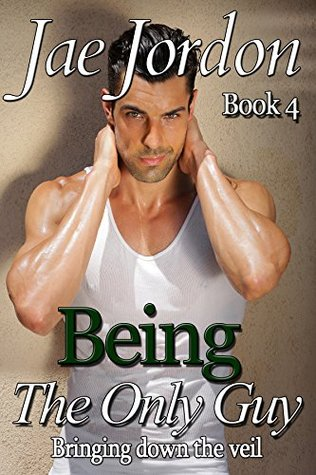 Bringing Down the Veil (Being The Only Guy, #4)  by  Jae Jordon