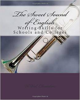 The Sweet Sound of English: Writing Skills for schools and Colleges W. Val Chambers