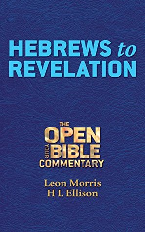 Hebrews to Revelation (Open Your Bible Commentary, New Testament Book 9)  by  Leon Morris