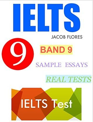 IELTS Band 9 Sample Essays - Real Tests Jacob Flores