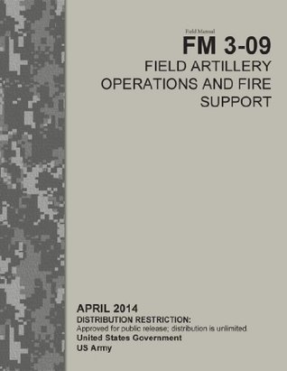 Field Manual FM 3-09 Field Artillery Operations and Fire Support April 2014 U.S. Army