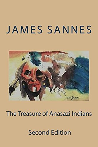 The Treasure of Anasazi Indians  by  James Sannes