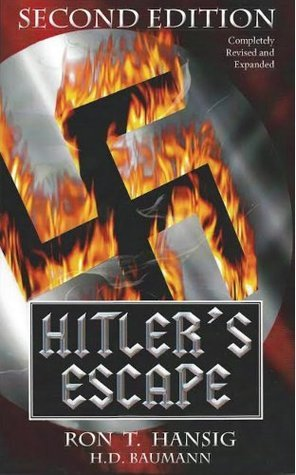 Hitlers Escape: 2nd Edition  by  H. D. Baumann