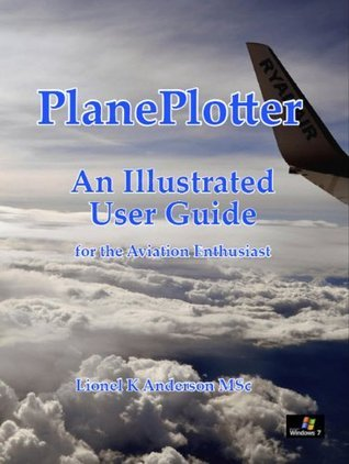 PlanePlotter User Guide  by  Lionel K Anderson MSc