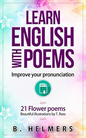 Learn English with poems: Improve your pronunciation Birgit Helmers