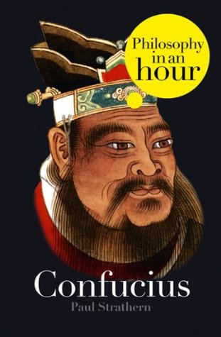 Confucius: Philosophy in an Hour  by  Paul Strathern