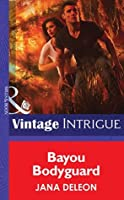 Bayou Bodyguard (Mills & Boon Intrigue) (Shivers - Book 12)