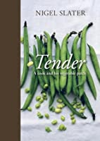 Tender: A Cook and His Vegetable Patch