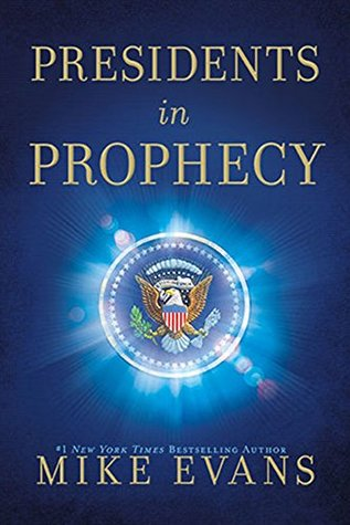 Presidents In Prophecy  by  Mike    Evans