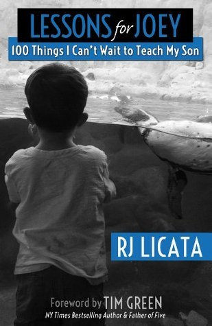 Lessons for Joey: 100 Things I Cant Wait to Teach My Son  by  Rj Licata