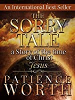 Patience Worth: The Sorry Tale: A story of the time of Christ (Jesus Book 3)