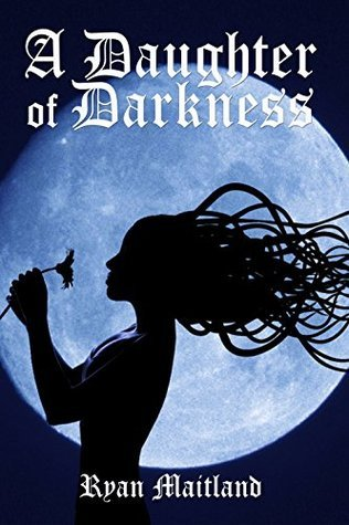 A Daughter of Darkness (Amelia Graves Book 2) Ryan Maitland