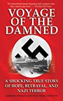 Voyage of the Damned: A Shocking True Story of Hope, Betrayal and Nazi Terror