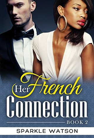 Her French Connection (BWWM Interracial Romance) (Game of Love Book 2)  by  Sparkle Watson