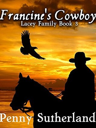 Francines Cowboy: A Clean Historical Mail Order Bride Story (The Lacey Family Book 3) Penny Sutherland