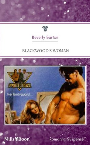 Blackwoods Woman (The Protectors #6)  by  Beverly Barton