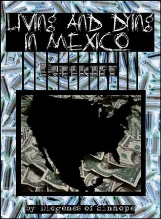 Living & Dying in Mexico: History of Mexican Drug Cartels Diogenes Of Sinhope