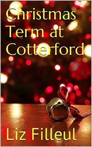 Christmas Term at Cotterford  by  Liz Filleul