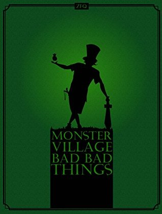 Monster Village: Bad Bad Things ZFQ