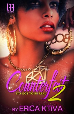 Counterfeit : Its got to be real  by  Erica Ktiva