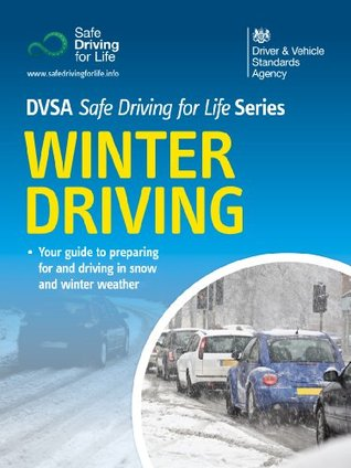 Winter Driving - DVSA Safe Driving for Life Series (epub): DVSA Safe Driving for Life Series The Driver and Vehicle Standards Agency