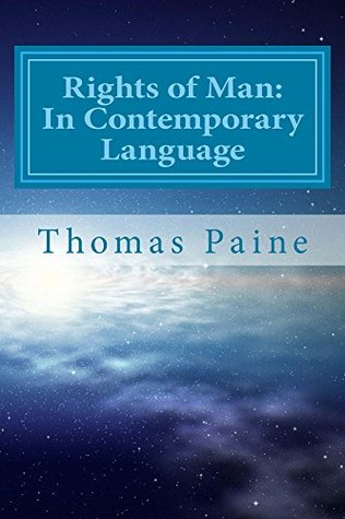 Rights of Man: In Contemporary Language: Paraphrased for Clarity and Brevity (Classic Books Paraphrased Book 1)  by  Thomas Paine