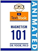 Magnetism 101: The Animated TextVook