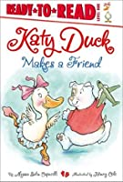 Katy Duck Makes a Friend (Ready-to-Reads)