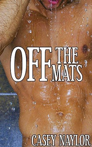 Off the Mats  by  Casey Naylor