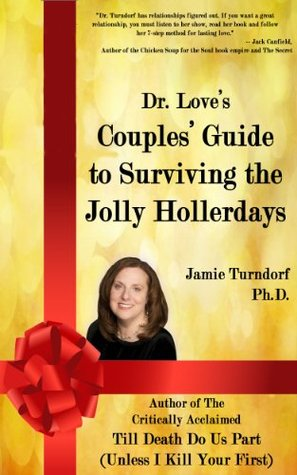 Dr. Loves Couples Guide to Surviving the Jolly Hollerdays  by  Jamie Turndorf Dr.