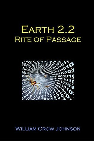EARTH 2.2: RITE OF PASSAGE (EARTH 2.O Book 3)  by  William Crow Johnson