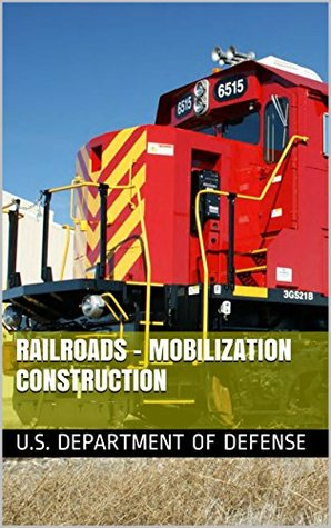 Railroads - Mobilization Construction  by  U.S. Department of Defense