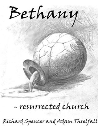 Bethany - Resurrection Church Richard Spencer