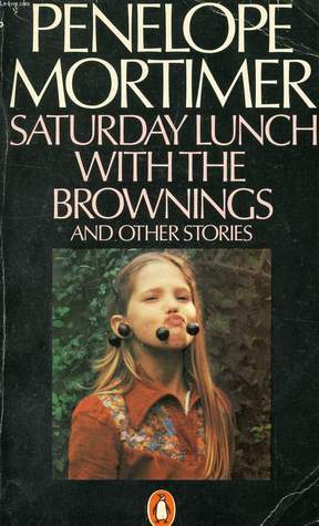 Sunday lunch with the Brownings and Other Stories  by  Penelope Mortimer