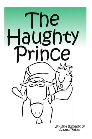 The Haughty Prince Andrew Perkins