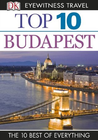 Top 10 Budapest (EYEWITNESS TOP 10 TRAVEL GUIDES)  by  DK Publishing