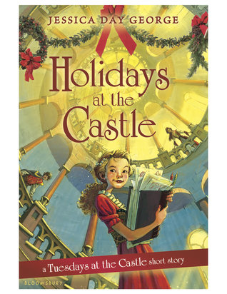 Holidays at the Castle (Castle Glower #1.5)  by  Jessica Day George