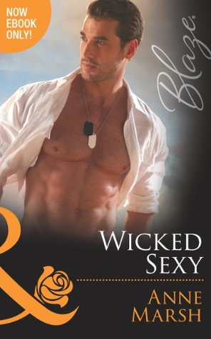 Wicked Sexy (Mills & Boon Blaze) (Uniformly Hot! - Book 51)  by  Anne Marsh