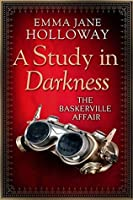 A Study in Darkness (The Baskerville Affair)
