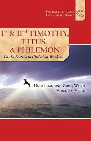 1st and 2nd Timothy, Titus, and Philemon: Pauls Letters to Christian Workers: Guiding the Servant  by  Practical Christianity Foundation
