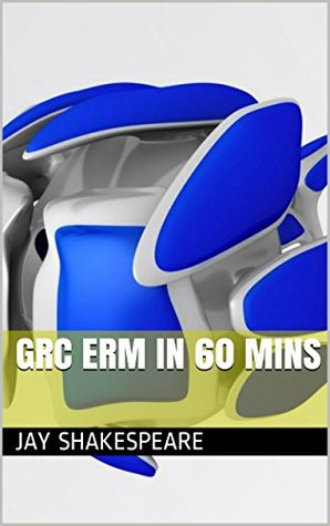 GRC ERM in 60 mins Jay Shakespeare