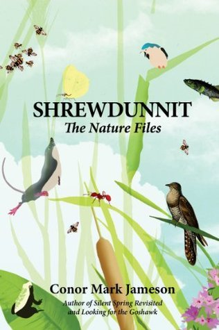 Shrewdunnit: The Nature Files  by  Conor Mark Jameson