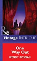 One Way Out (Mills & Boon Vintage Intrigue) (Mills & Boon Romantic Suspense)