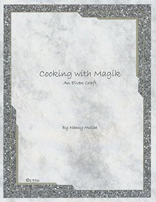 Cooking with Magik: An Elven Craft Nancy Mullee