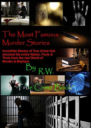 The Most Famous Murder Stories R. W.