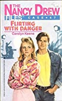 Flirting with Danger (Nancy Drew Files Book 47)