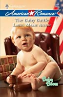 Mills & Boon : The Baby Battle (Baby Boom Book 21)