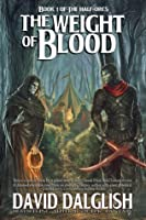 The Weight of Blood (The Half-Orcs, #1)