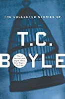 The Collected Stories Of T.Coraghessan Boyle
