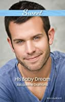Mills & Boon : His Baby Dream (Safe Harbor Medical Book 11)